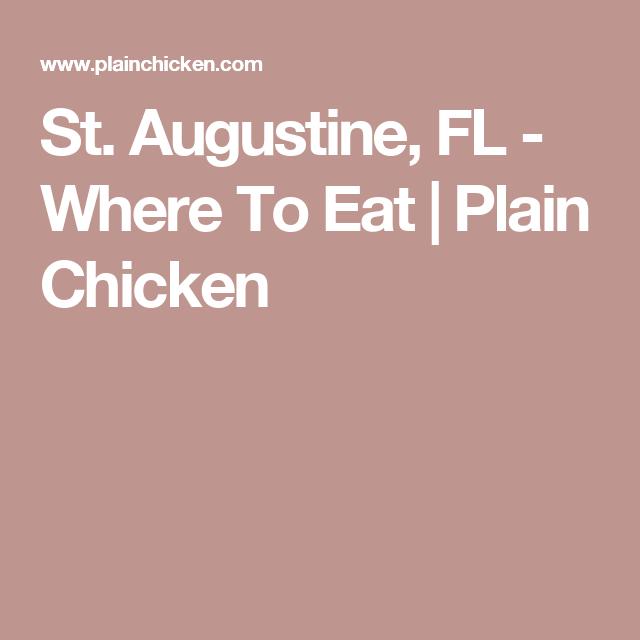 St. Augustine, FL - Where To Eat | Plain Chicken
