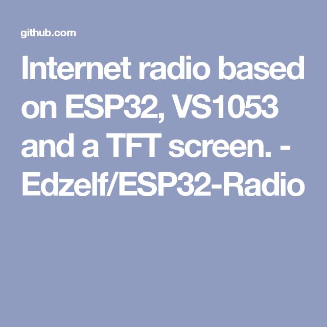 Internet radio based on ESP32, VS1053 and a TFT screen
