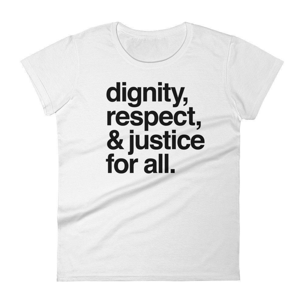 Women's short sleeve t-shirt: DIGNITY. RESPECT. JUSTICE FOR ALL.