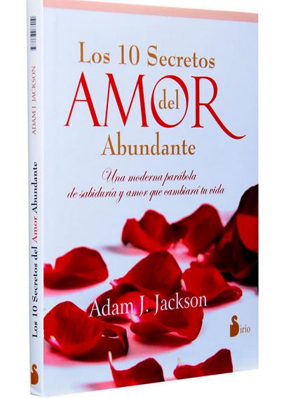 Los 10 Secretos Del Amor Abundante Www Herbolariolatisana Com New Me
