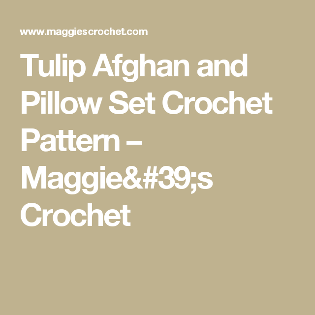 Tulip Afghan and Pillow Set Crochet Pattern – Maggie's Crochet
