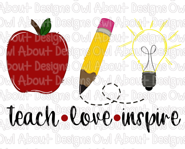 Download Teach Love Inspire Digital Download. Sublimation Design ...