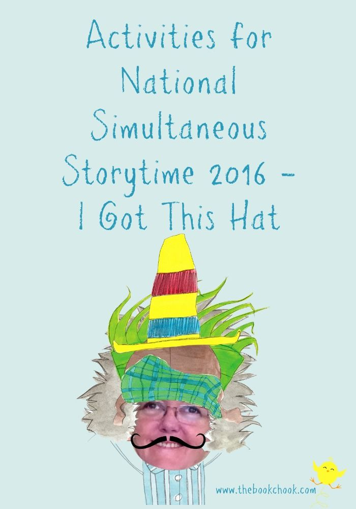 Activities for National Simultaneous Storytime 2016 - I Got This Hat