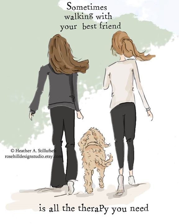 Sometimes walking with your best friend, is all of the therapy you
