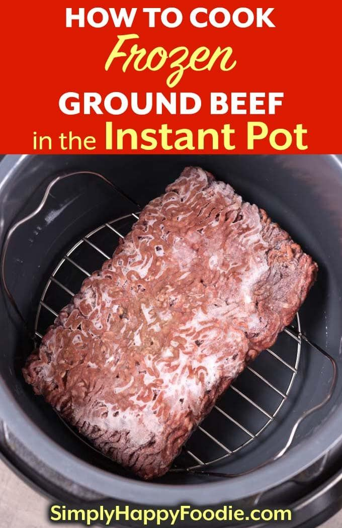 Cook Frozen Ground Beef In The Instant Pot A Fast And