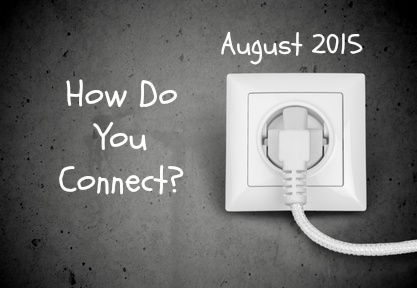 August 2015 – How do You Connect? | Conscious Shift Online Magazine