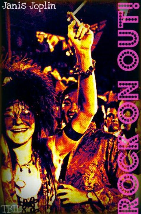 Janis Joplin  Quote Rock on Out!