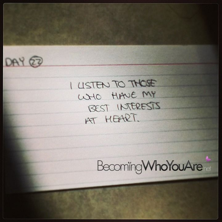 "Day 22: ""I listen to those who have my best interests at heart."" #30daysaffirmations #dailyaffirmations"