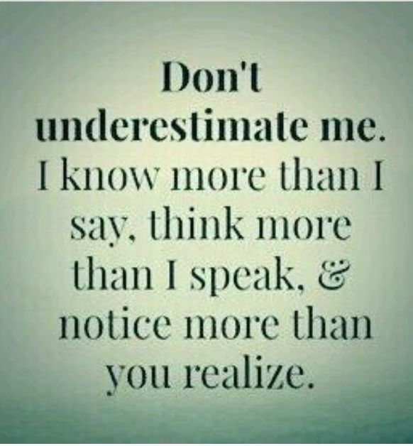 Dont Underestimate Me Quotes And Inspirational Sayings