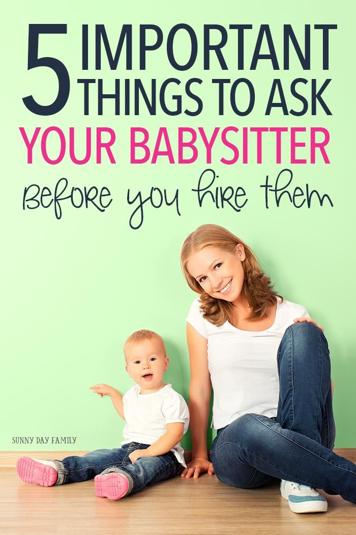 5 Important Things Every Parent Should Ask A Babysitter Babysitter Babysitting Jobs Parenting
