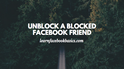 how to unblock blocked friends on facebook