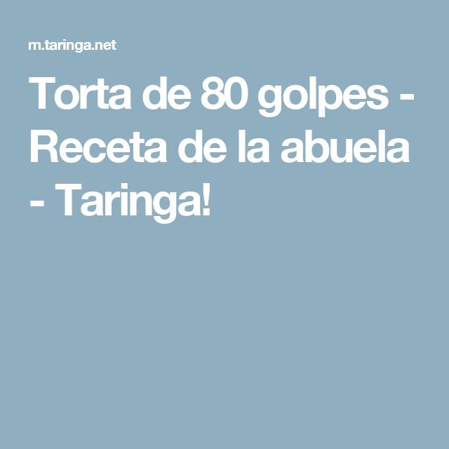 Torta de 80 golpes - Receta de la abuela - Taringa!