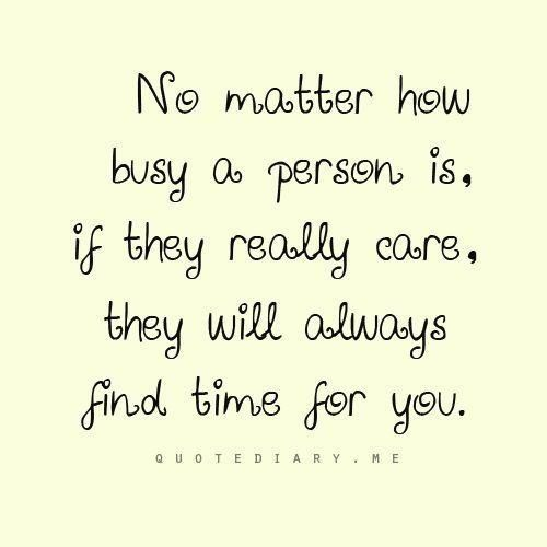 So True Never Too Busy For A Friend Quotes Pinterest Quotes