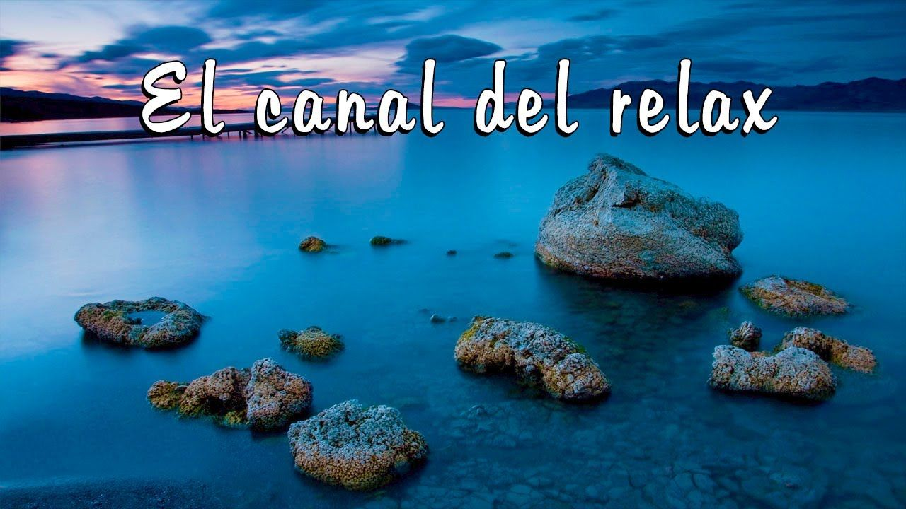 Musica Relajante Para Meditacion Relax Music For Meditation Paceful Re Relax Outdoor Canal