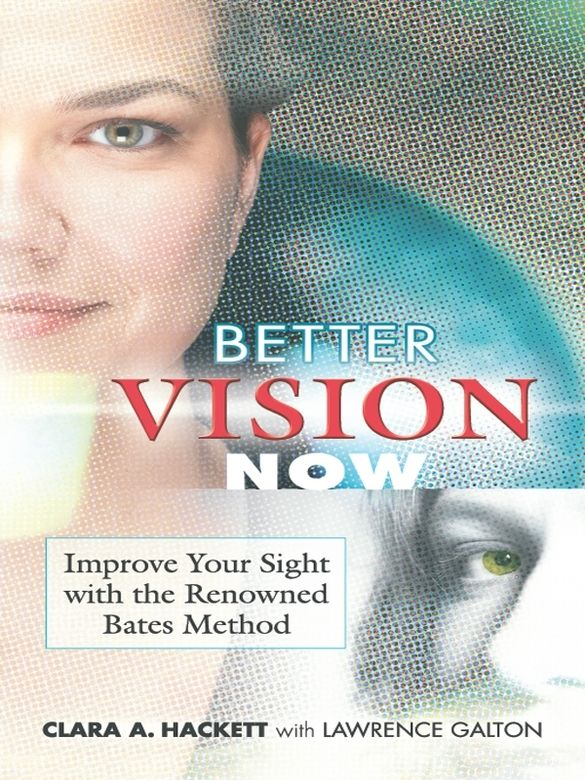 Better Vision Now Eyes Problems Bates Improve Yourself