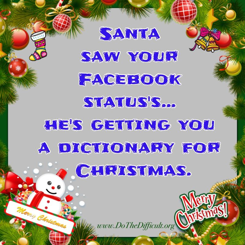 Christmas Quote Dothedifficult Org Quotes More Santa Saw Your Facebook Status Christmas Quotes Funny Christmas Eve Quotes Christmas Card Sayings