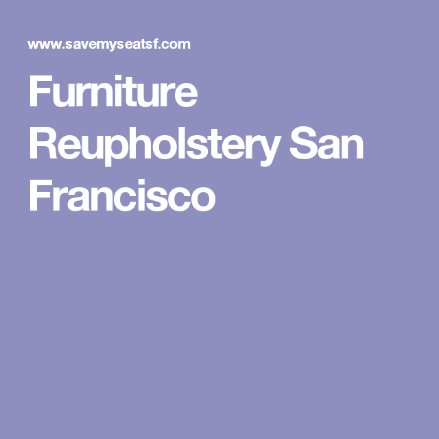 Delightful Furniture Reupholstery San Francisco