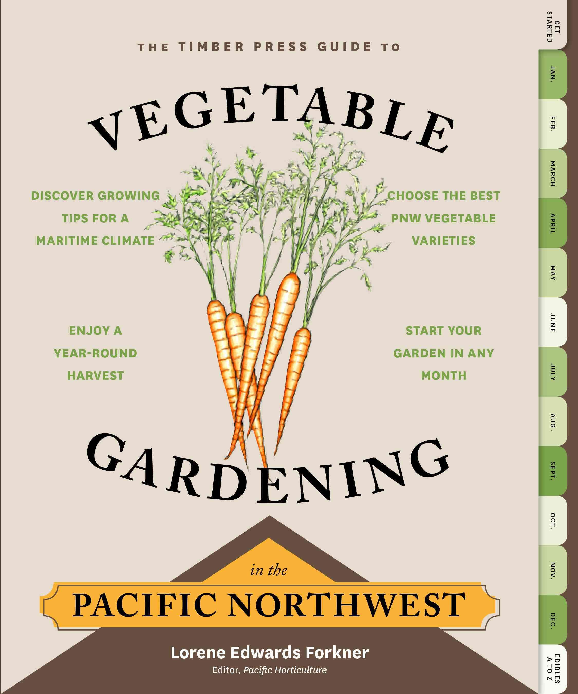 The Timber Press Guide To Vegetable Gardening In The