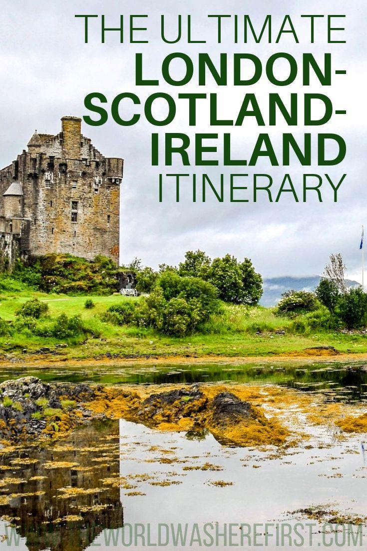 The Ultimate London-Scotland-Ireland Itinerary #irelandtravel