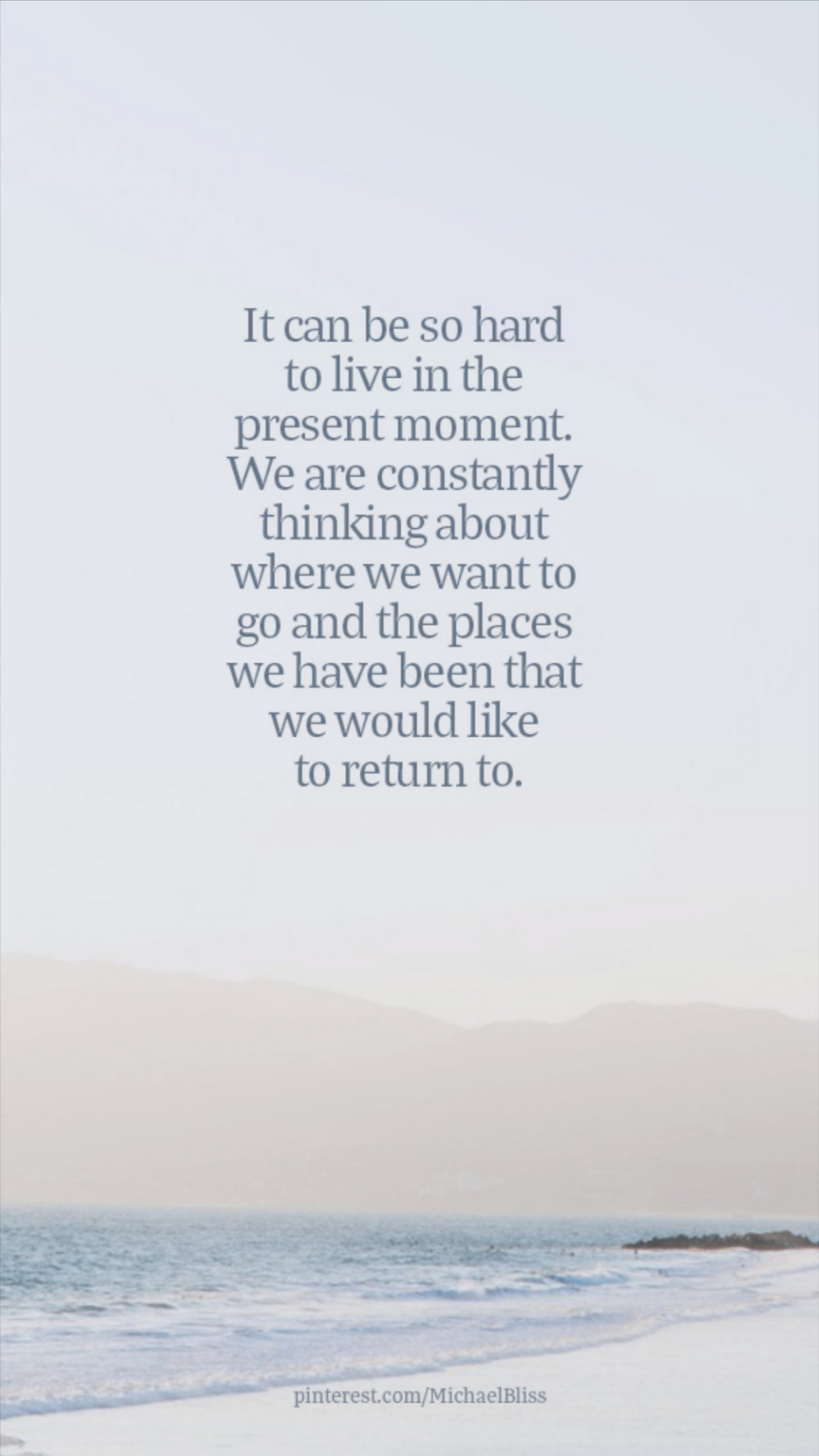 It can be so hard to live in the present moment.