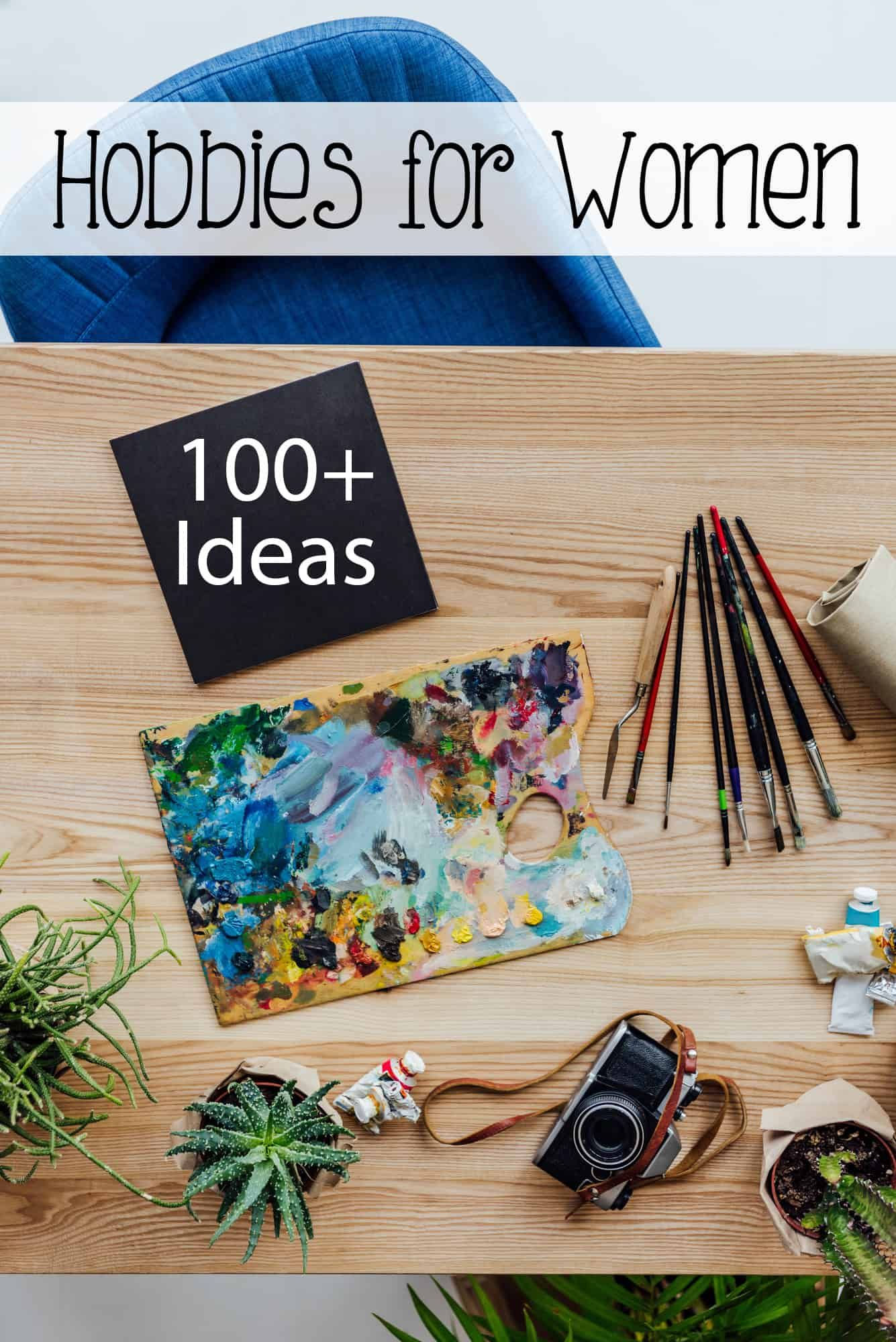 Need Inspiration For Your Next Hobby Fine Over 100 Hobbies For