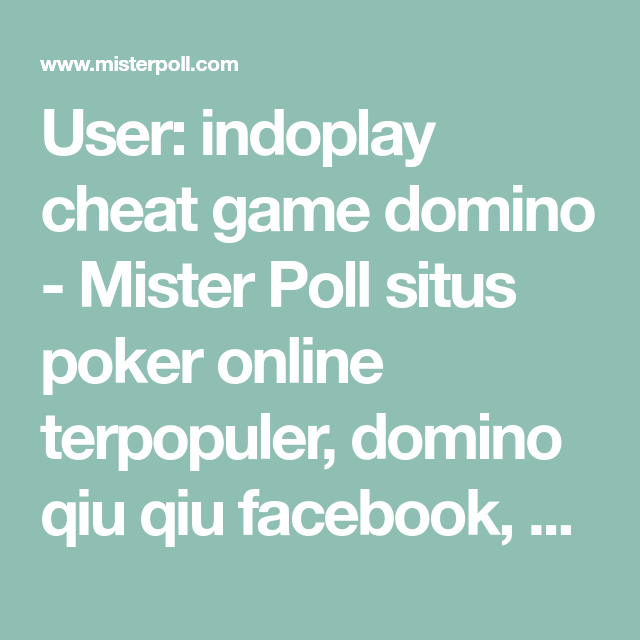 User Indoplay Cheat Game Domino Mister Poll Situs Poker Online Terpopuler Domino Qiu Qiu Facebook Qiu Qiu Online Main Domino Qiu Qiu Domino Qiu Qiu Top F