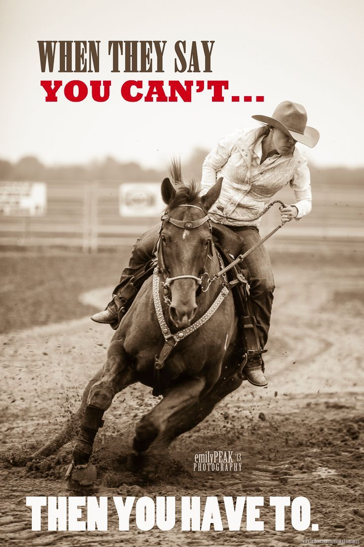 "Barrel Racing Quotes People Will Always Tell You Can'tyou Just Smile And Say ""watch"