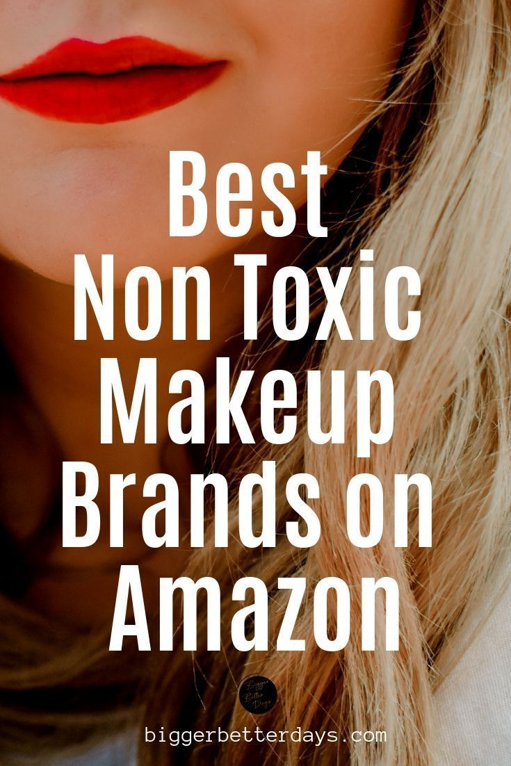 Best Non Toxic Makeup Companies on Amazon Non toxic