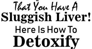 These Signs Indicate That You Have A Sluggish Liver! Here