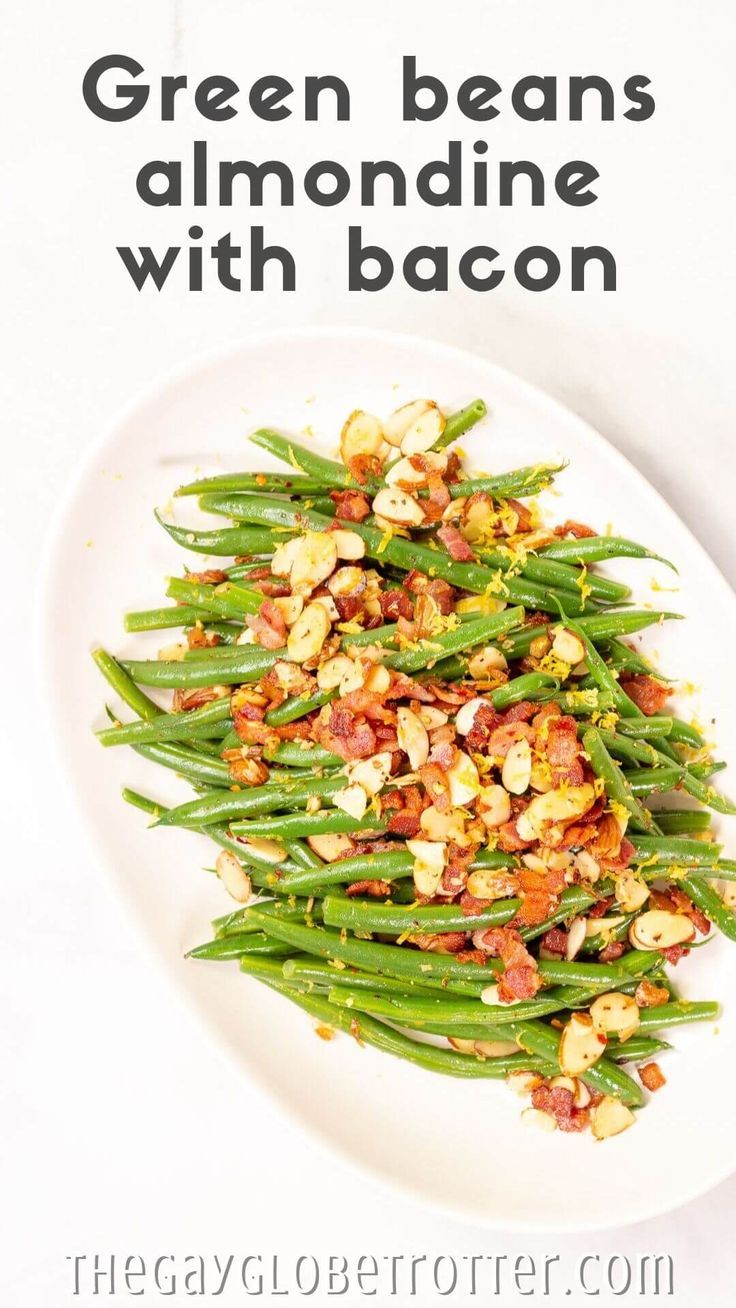 Easy Green Beans Almondine With Bacon We love making these fresh green beans almondine with bacon f