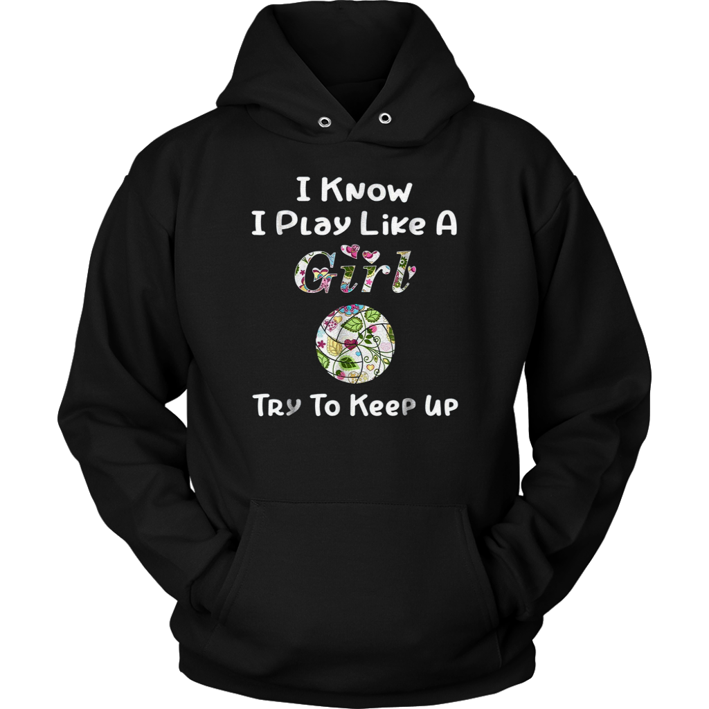 I Know I Play Like A Girl Shirt Volleyball T Shirt For Girls T Shirt Teefig Volleyball Tshirts Shirts For Girls Girls Tshirts