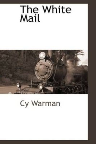 NEW The White Mail by Cy Warman Paperback Book (English) Free Shipping