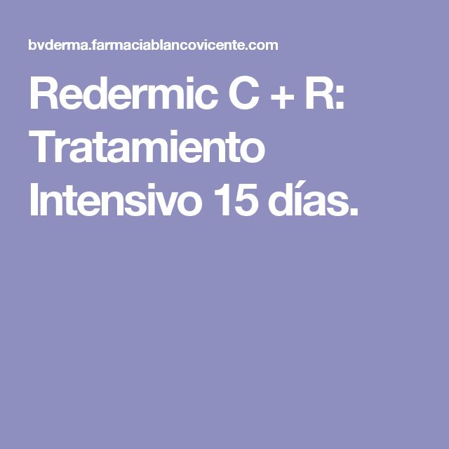 Redermic C + R: Tratamiento Intensivo 15 días.