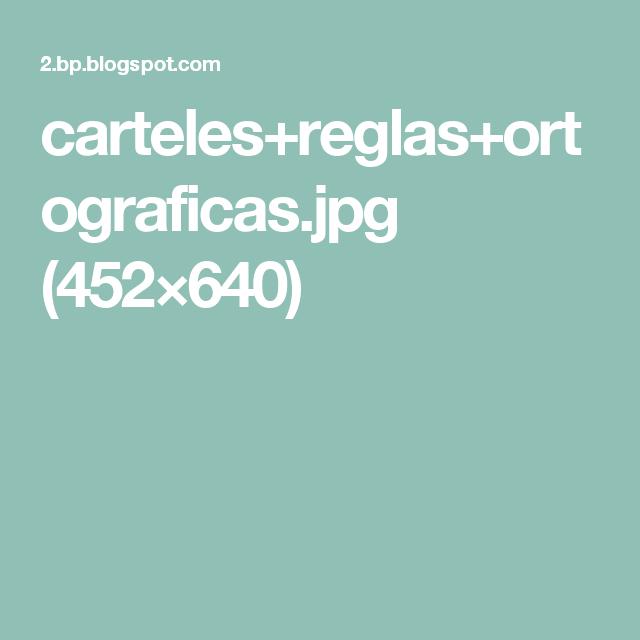 carteles+reglas+ortograficas.jpg (452×640)