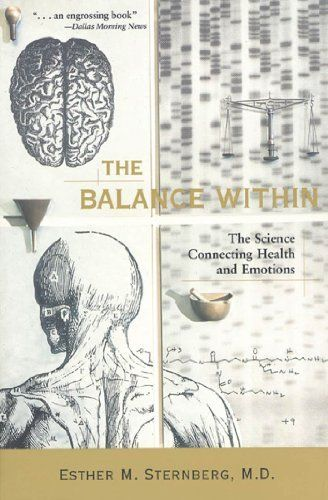 The Balance Within: The Science Connecting Health and Emotions by Esther M., M.D. Sternberg. $12.28
