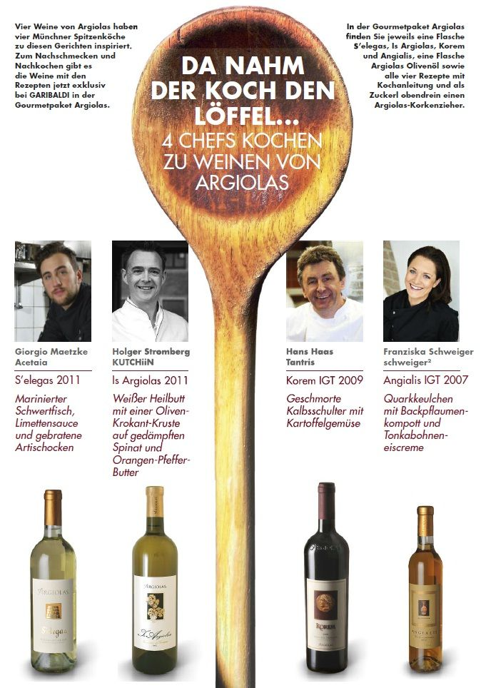 4 Chefs and 4 Wines: Acetaia - S'elegas 2011; KutchiiN- Is Argiolas 2011; Tantris- Korem IGT 2009; schweiger2 - Angialis IGT 2007;