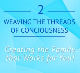 Call #2  Creating The Family That Works For You!