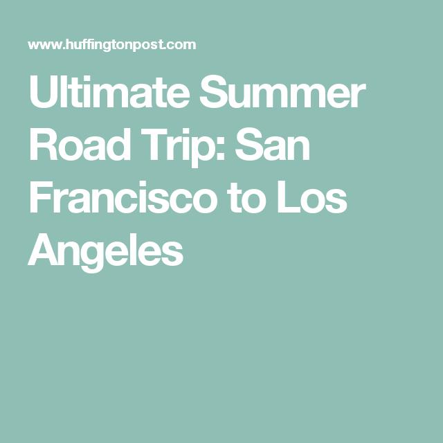 Ultimate Summer Road Trip: San Francisco to Los Angeles