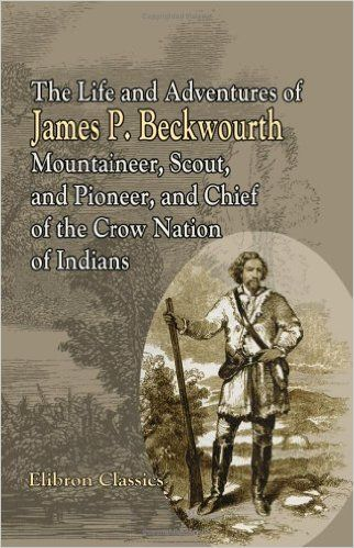 beckwourth girls James beckwourth was born into slavery in virginia around 1800 after obtaining  his freedom in the 1820's, beckwourth became a mountain fur.