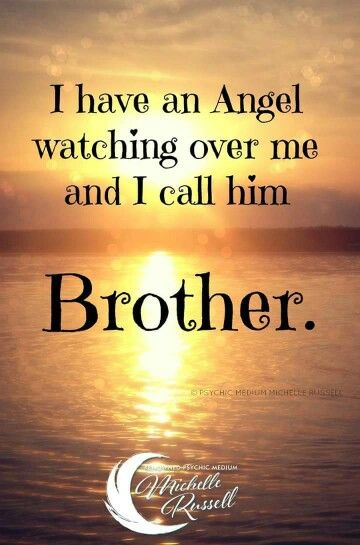 Have An Angel Watching Over Me And I Call Him Brother Gone