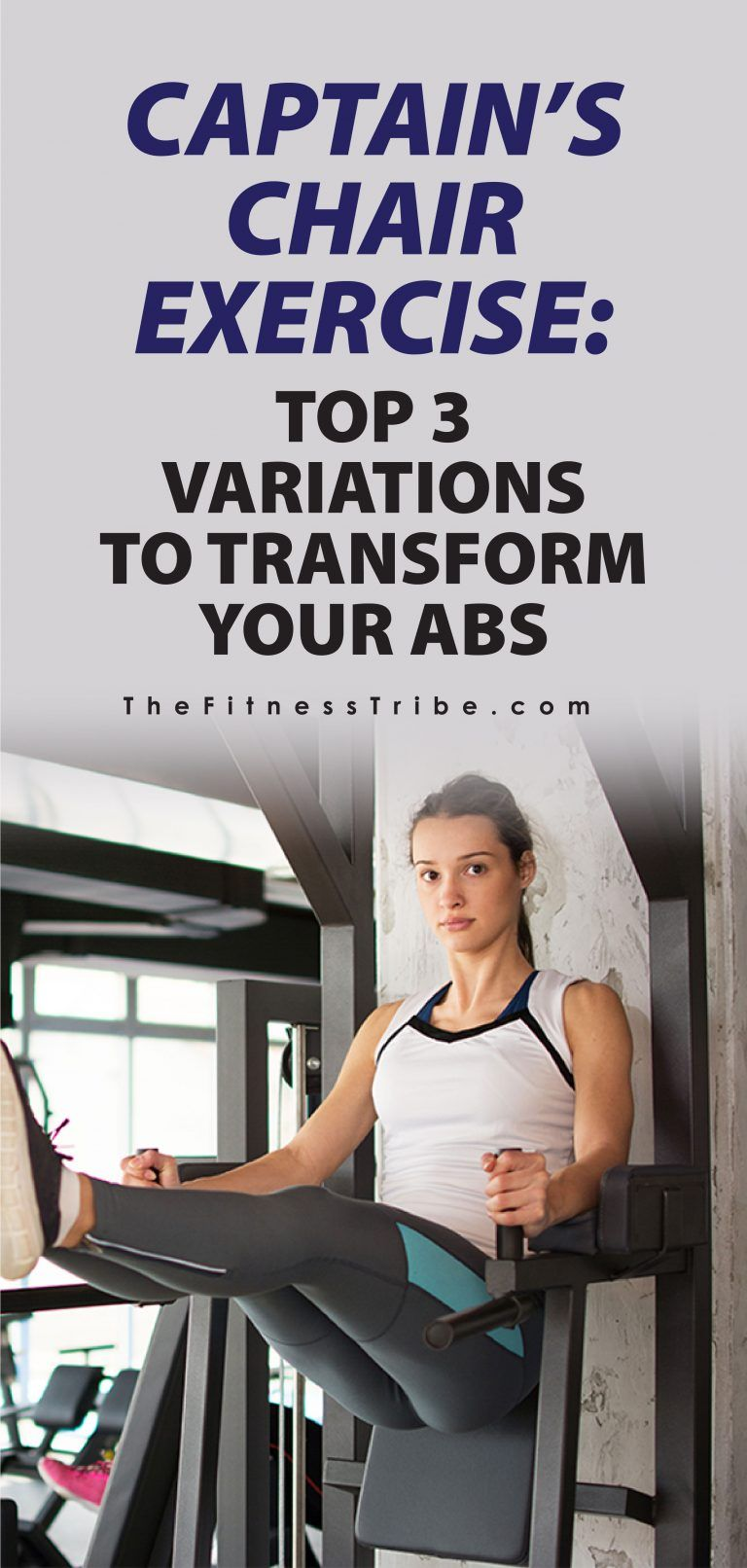 Captains Chair Exercise Top 3 Variations To Transform Your Abs Chair Exercises Exercise Chair Exercises For Abs