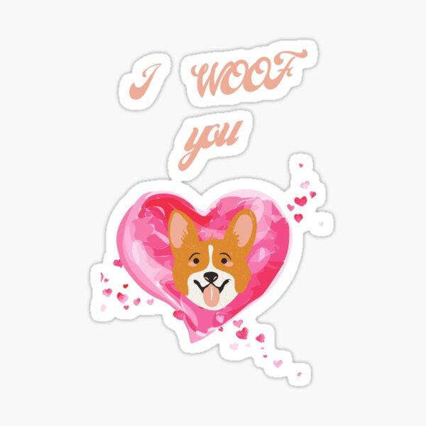 I woof you funny dog pet pun valentines Sticker
