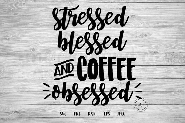 Stressed Blessed and Coffee Obsessed, Coffee Quotes, Funny Svgs, Svgs Sayings, Cricut, Silhouette, C -   - #blessed #coffee #CoffeeArt #CoffeeBreak #CoffeeLovers #CoffeeQuotes #CoffeeTime #Cricut #funny #obsessed #quotes #sayings #silhouette #stressed #Svgs