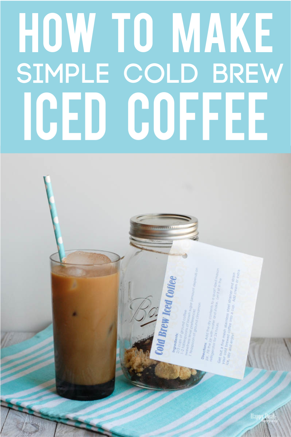 How To Make Simple Cold Brew Iced Coffee Cold Brew Iced Coffee