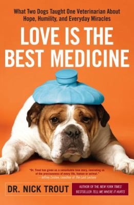 Love Is The Best Medicine By Nick Trout Medicine Book Dog Books Veterinarian