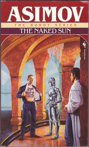 The Naked Sun (Robot, #3)