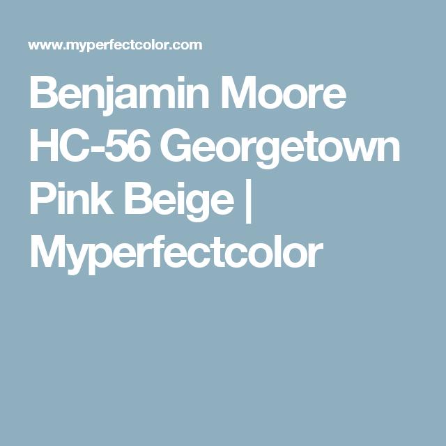 Benjamin Moore Hc 56 Georgetown Pink Beige Myperfectcolor Antique Glassware Matching Paint Colors Pink Beige