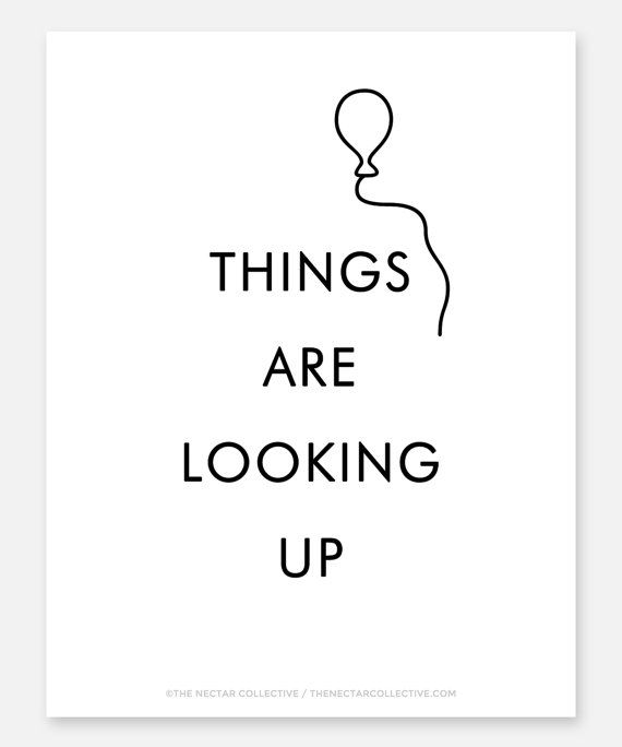 Things Are Looking Up Art Print Inspirational Quotes Motivational Typography Positive Happy Cute Fun Ki Inspirational Quotes Looking Up Creative Fonts