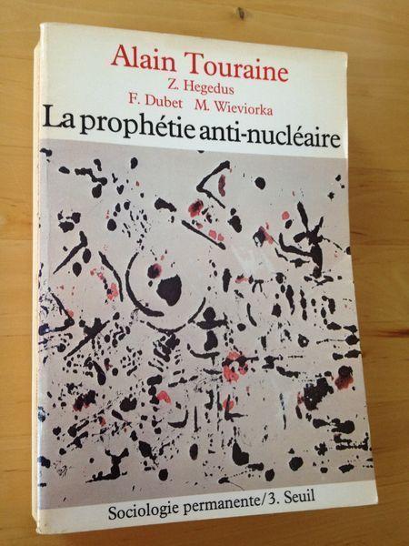 Sociologie La Prophetie Anti Nucleaire Alain Touraine Seuil Sociologie Permanente 1980 378 Pp Brochees Sociologie Sciences Sociales Seuil