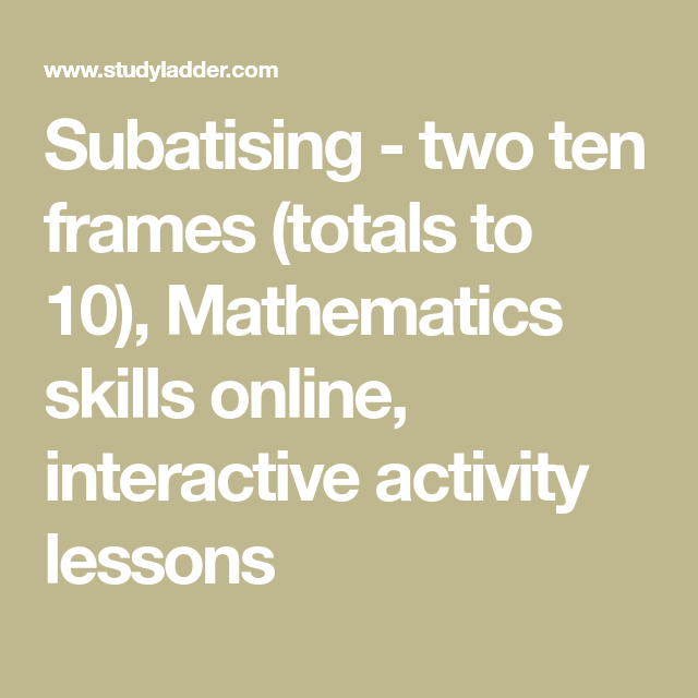 Subatising - two ten frames (totals to 10), Mathematics skills ...